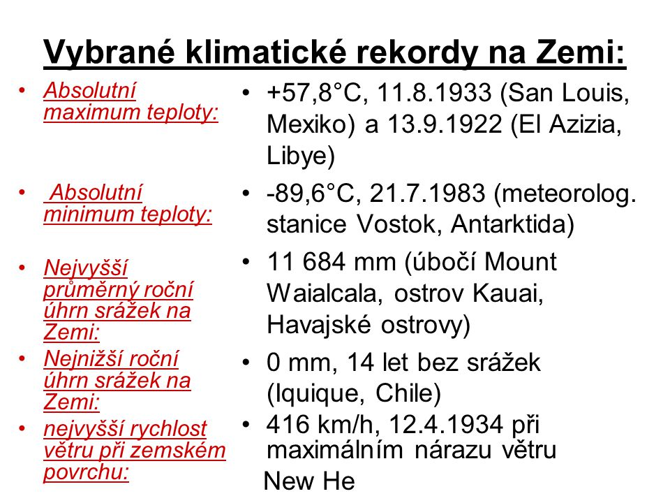 Vybrané klimatické rekordy na Zemi:
