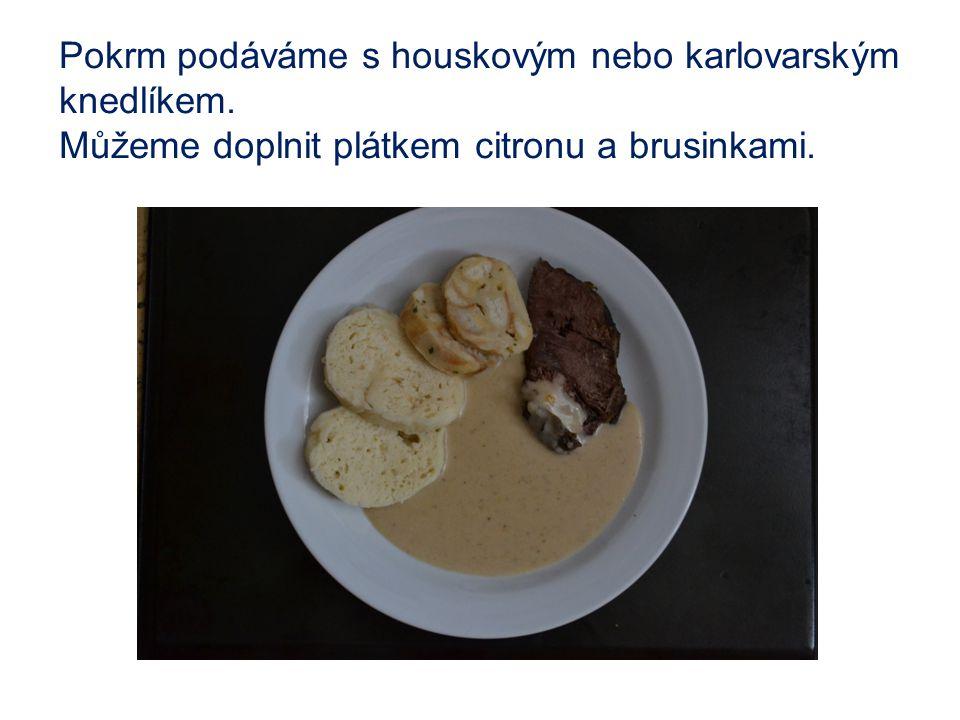 Pokrm podáváme s houskovým nebo karlovarským