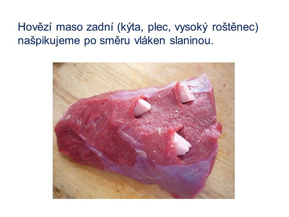 Hovězí maso zadní (kýta, plec, vysoký roštěnec)