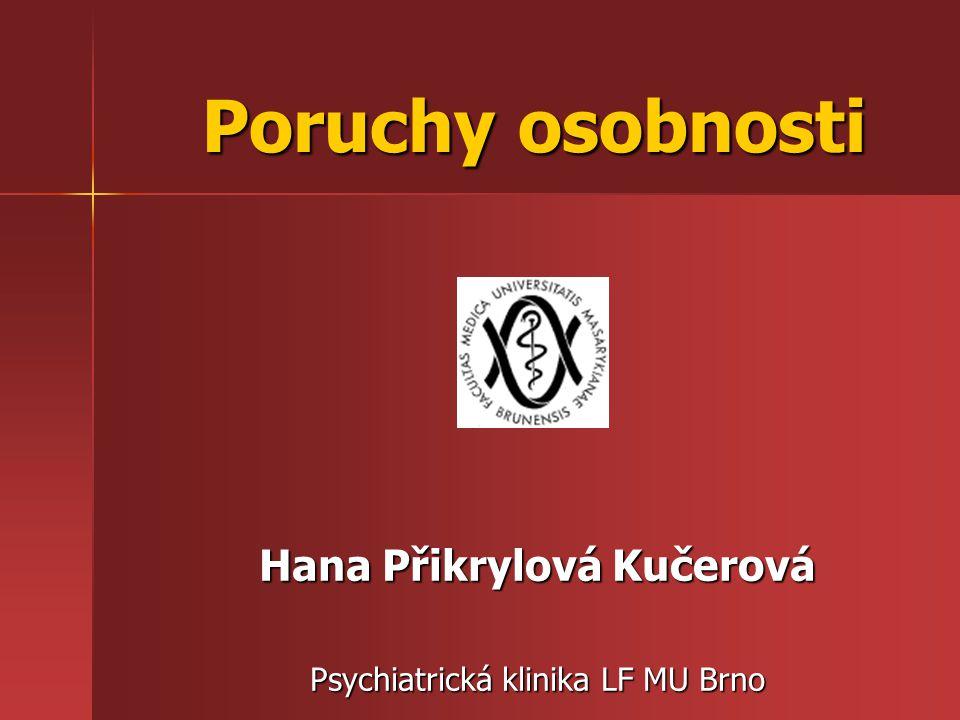Hana Přikrylová Kučerová Psychiatrická klinika LF MU Brno