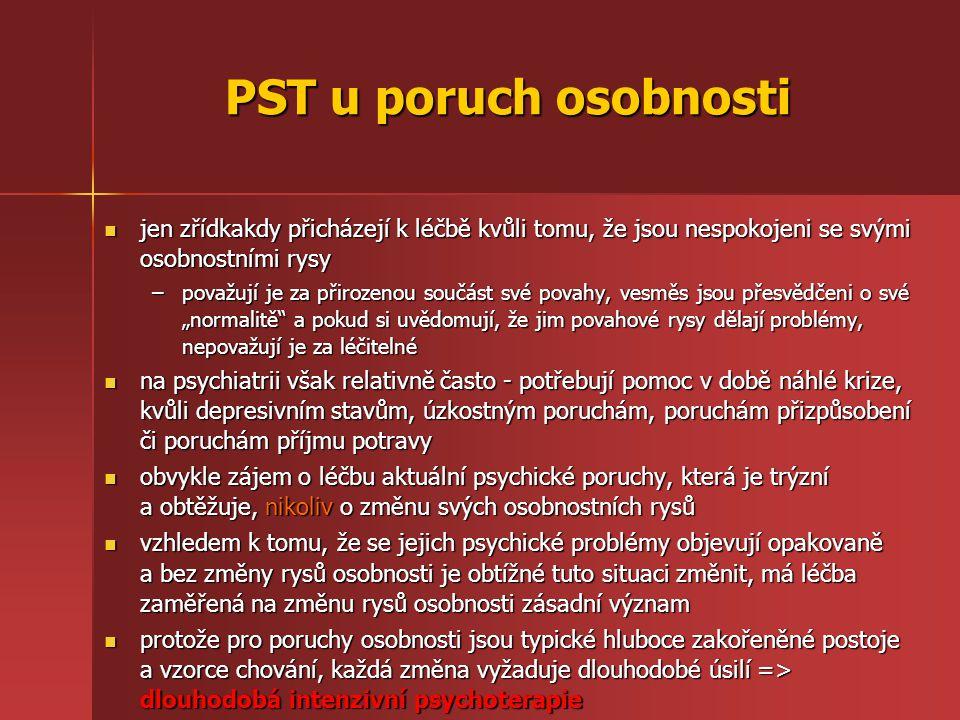 PST u poruch osobnosti jen zřídkakdy přicházejí k léčbě kvůli tomu, že jsou nespokojeni se svými osobnostními rysy.