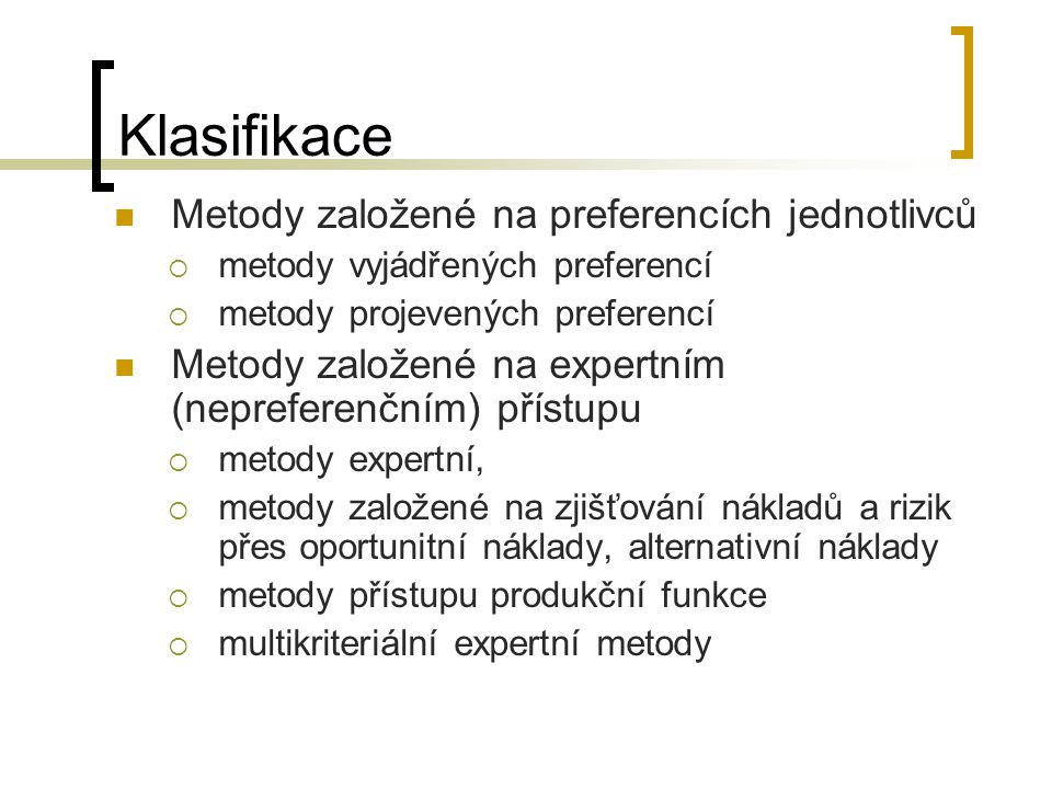 Klasifikace Metody založené na preferencích jednotlivců