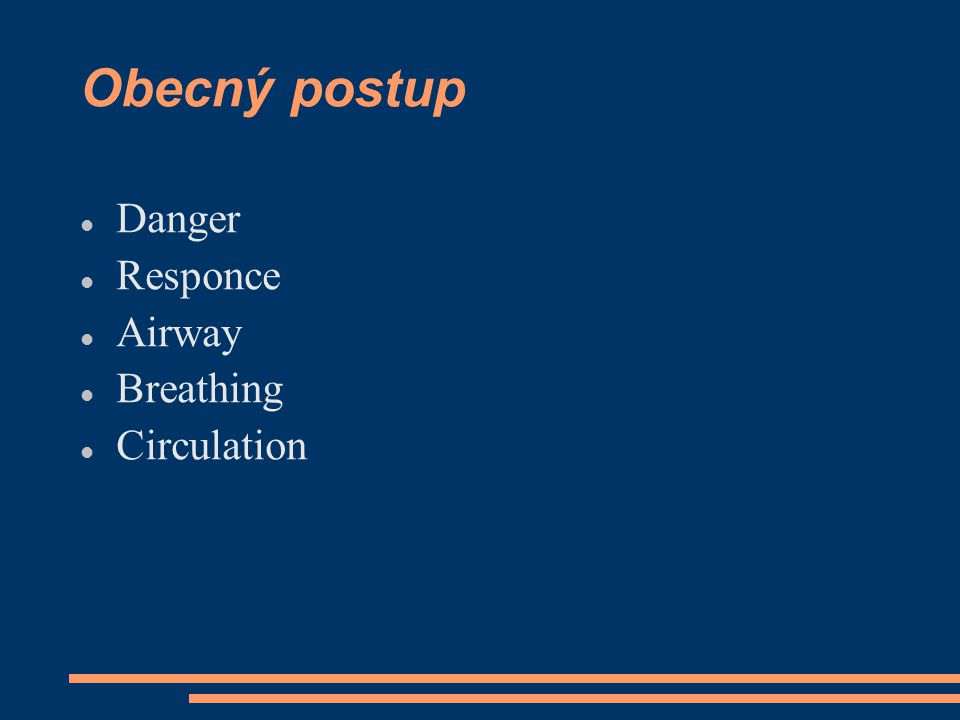 Obecný postup Danger Responce Airway Breathing Circulation