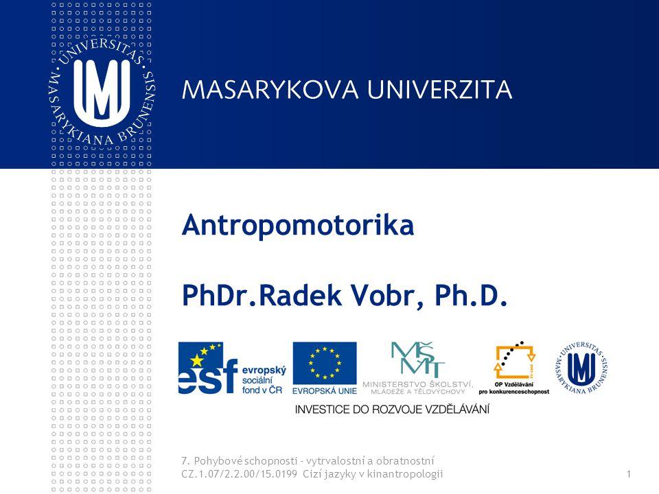 Antropomotorika PhDr.Radek Vobr, Ph.D.