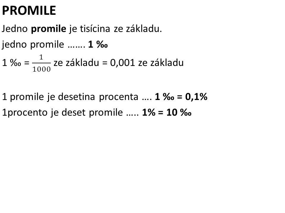 PROMILE Jedno promile je tisícina ze základu. jedno promile ……. 1 ‰