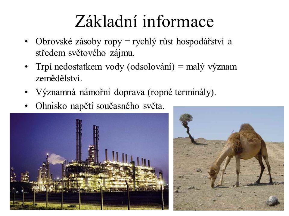 Základní informace Obrovské zásoby ropy = rychlý růst hospodářství a středem světového zájmu.