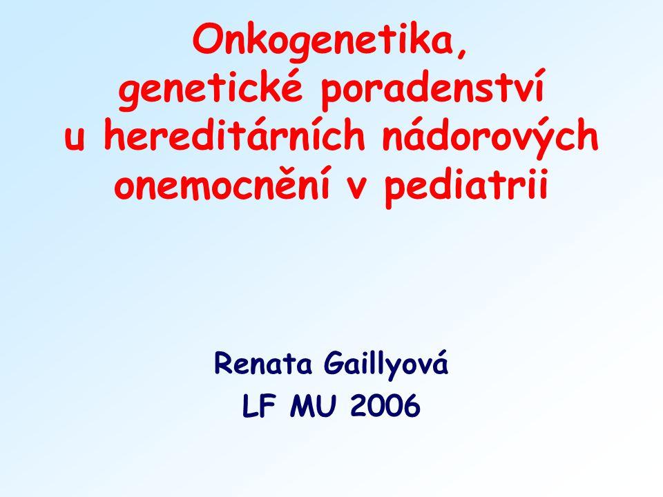 Onkogenetika, genetické poradenství u hereditárních nádorových onemocnění v pediatrii