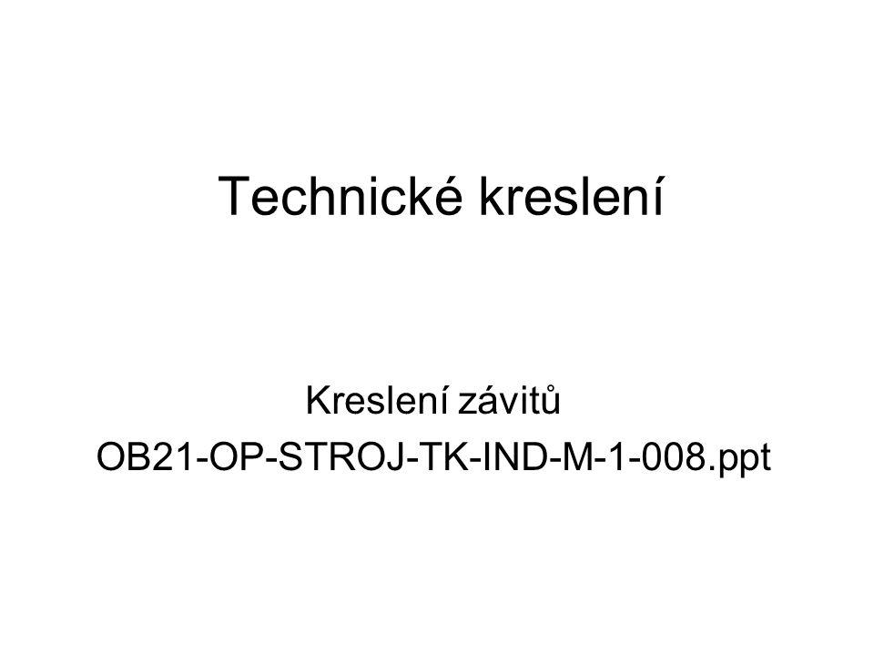Kreslení závitů OB21-OP-STROJ-TK-IND-M-1-008.ppt