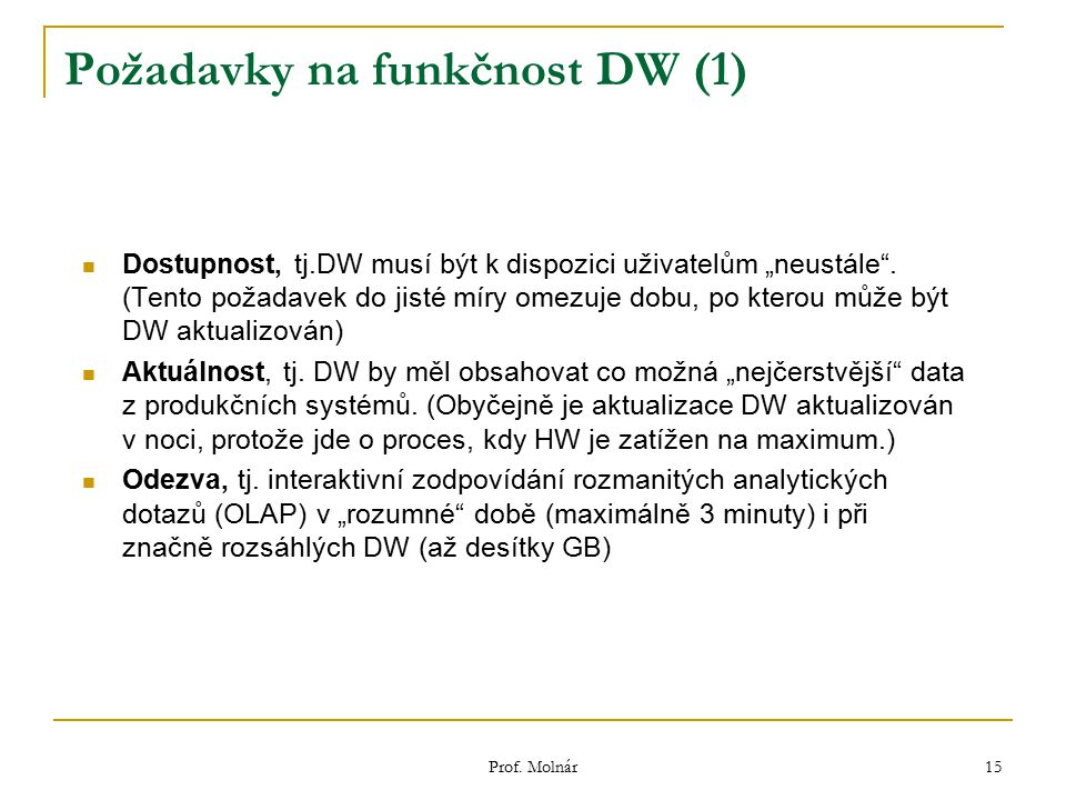 Požadavky na funkčnost DW (1)