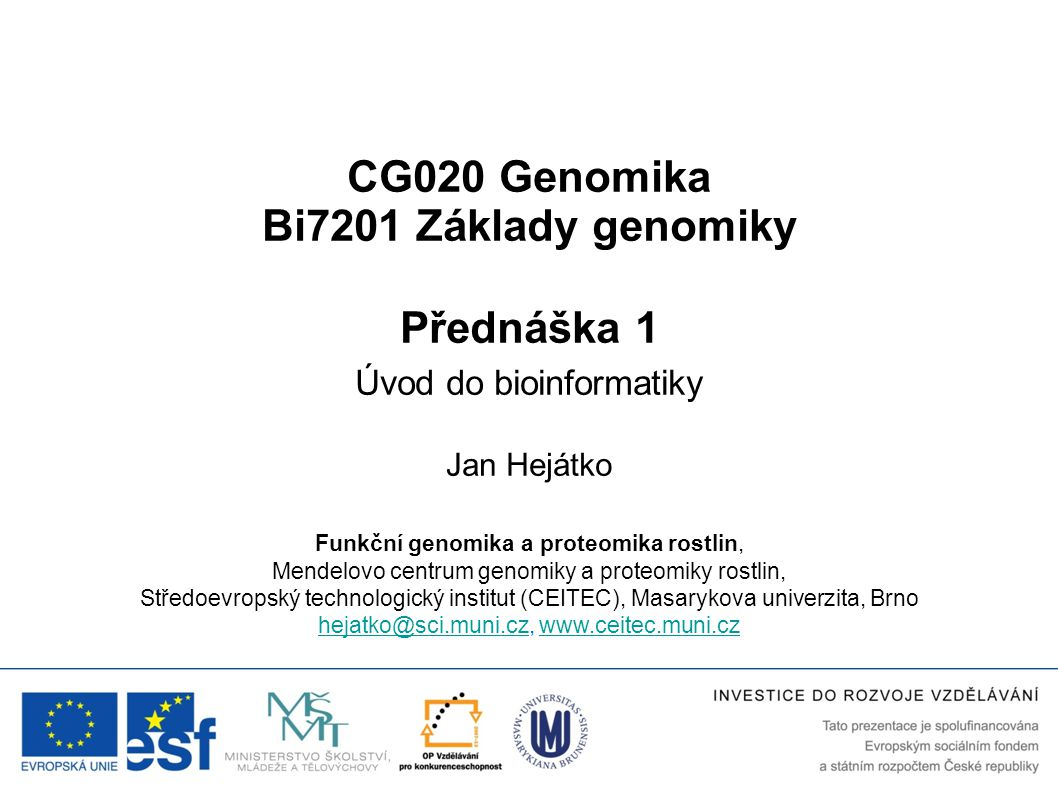 CG020 Genomika Bi7201 Základy genomiky Přednáška 1