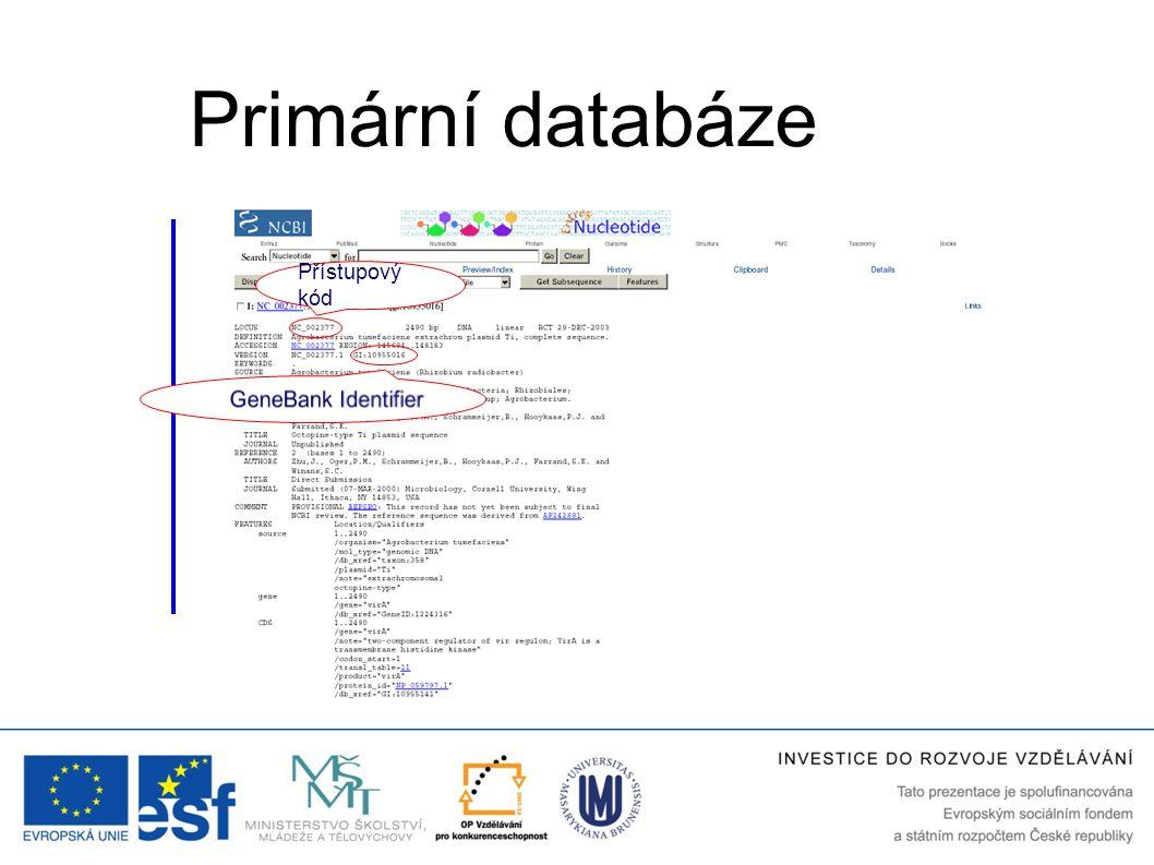 Primární databáze Přístupový kód GeneBank Identifier