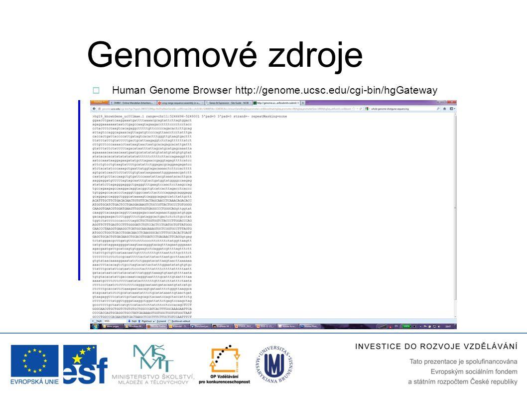 Genomové zdroje Human Genome Browser http://genome.ucsc.edu/cgi-bin/hgGateway