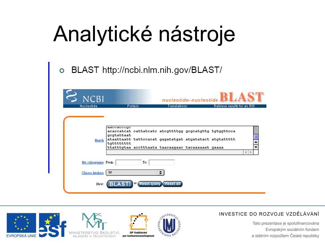 Analytické nástroje BLAST http://ncbi.nlm.nih.gov/BLAST/