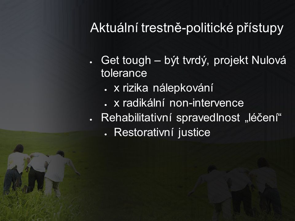 Aktuální trestně-politické přístupy
