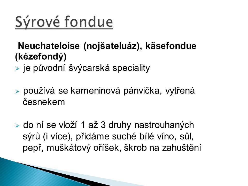 Sýrové fondue Neuchateloise (nojšateluáz), käsefondue (kézefondý)