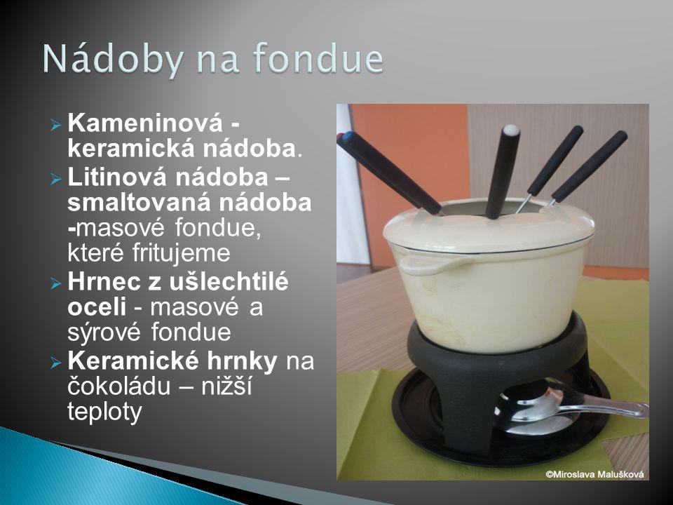Nádoby na fondue Kameninová - keramická nádoba.