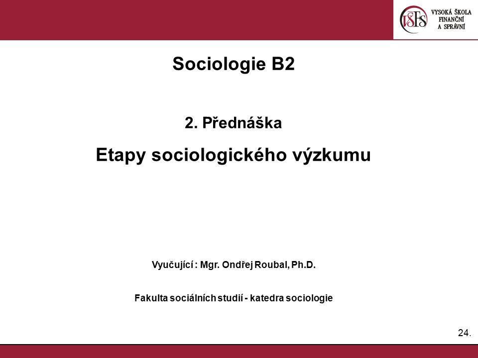 Sociologie B2 Etapy sociologického výzkumu