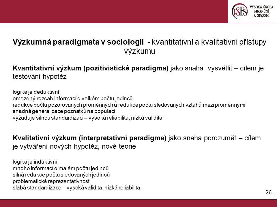 Výzkumná paradigmata v sociologii - kvantitativní a kvalitativní přístupy výzkumu