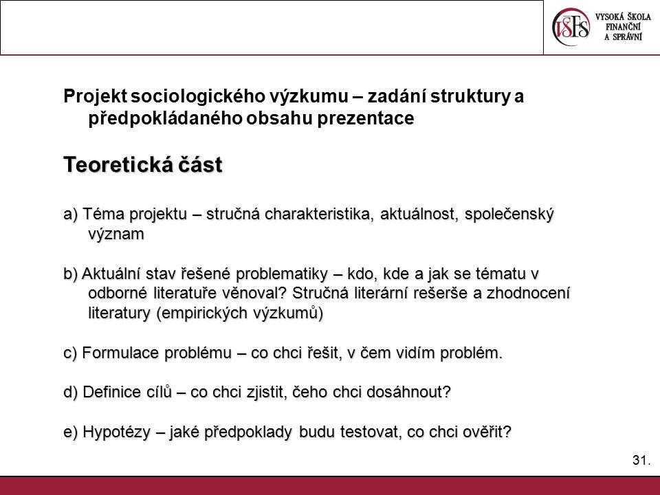 Projekt sociologického výzkumu – zadání struktury a předpokládaného obsahu prezentace