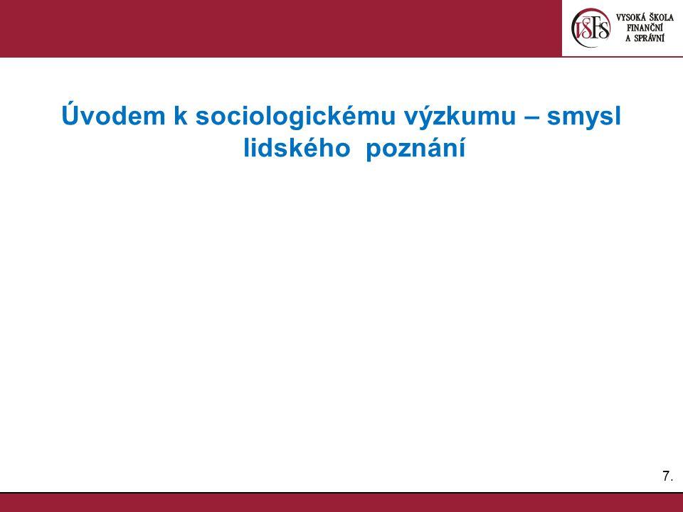 Úvodem k sociologickému výzkumu – smysl lidského poznání