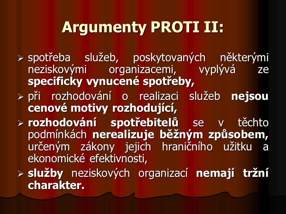 Argumenty PROTI II: spotřeba služeb, poskytovaných některými neziskovými organizacemi, vyplývá ze specificky vynucené spotřeby,