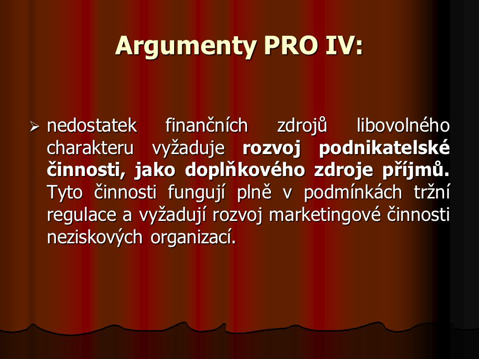 Argumenty PRO IV: