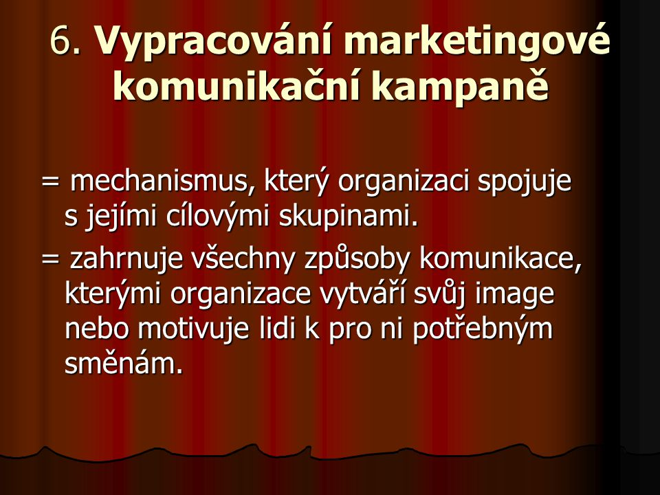 6. Vypracování marketingové komunikační kampaně