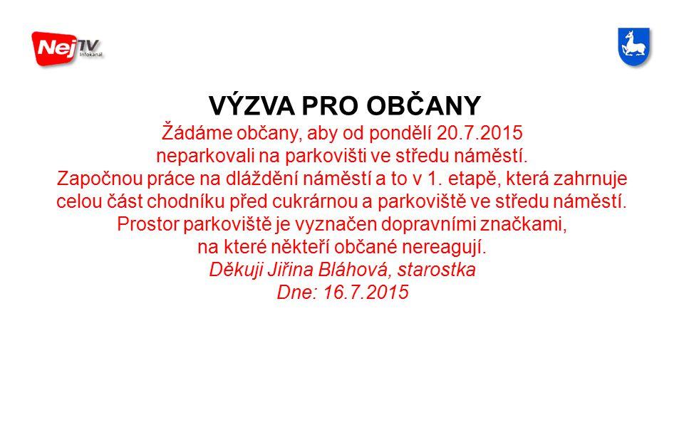 Žádáme občany, aby od pondělí 20.7.2015