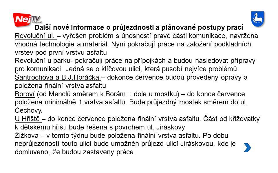 Další nové informace o průjezdnosti a plánované postupy prací