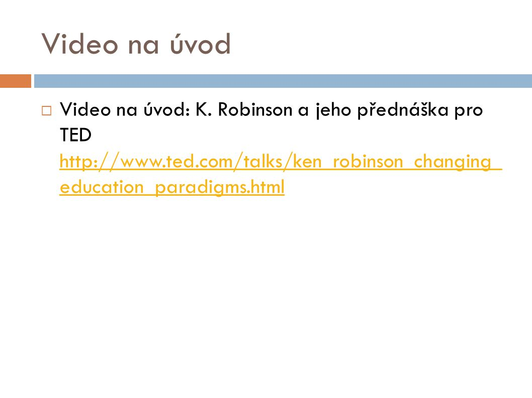 Video na úvod Video na úvod: K.