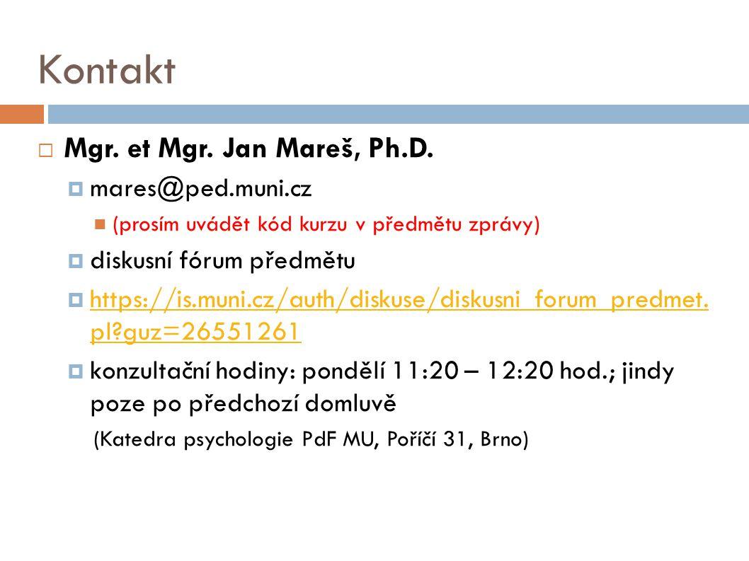 Kontakt Mgr. et Mgr. Jan Mareš, Ph.D. mares@ped.muni.cz