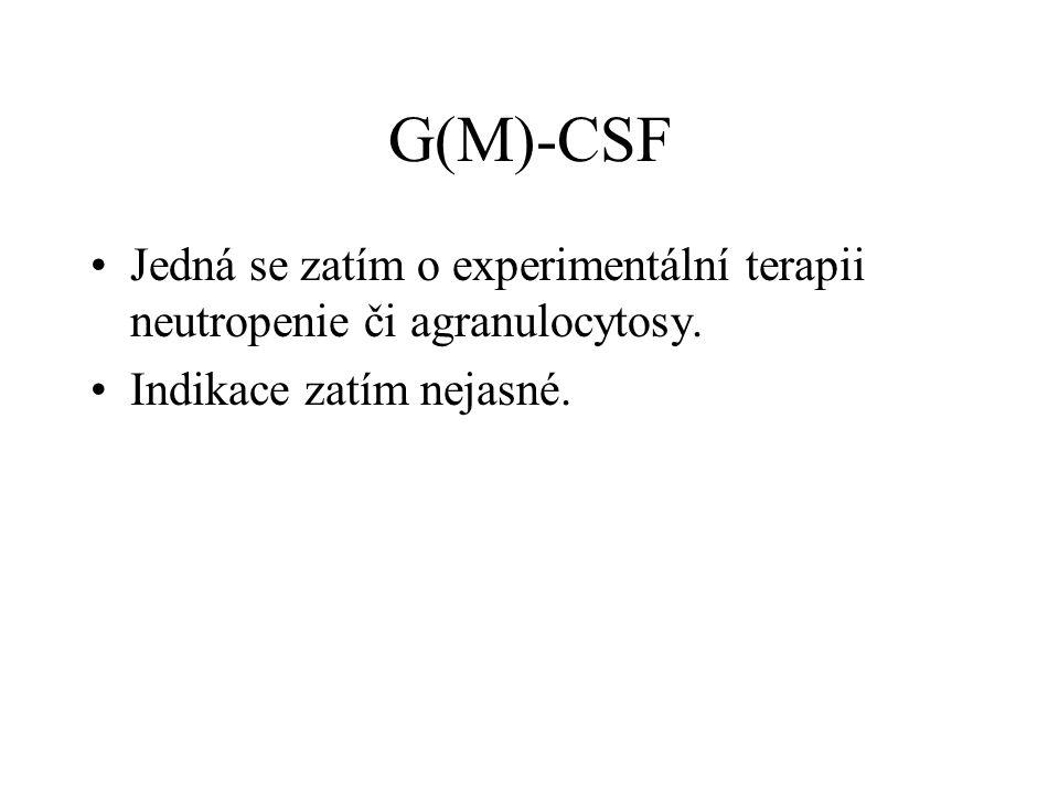 G(M)-CSF Jedná se zatím o experimentální terapii neutropenie či agranulocytosy.
