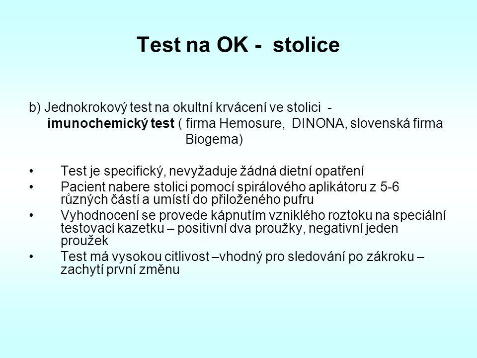 Test na OK - stolice b) Jednokrokový test na okultní krvácení ve stolici - imunochemický test ( firma Hemosure, DINONA, slovenská firma.