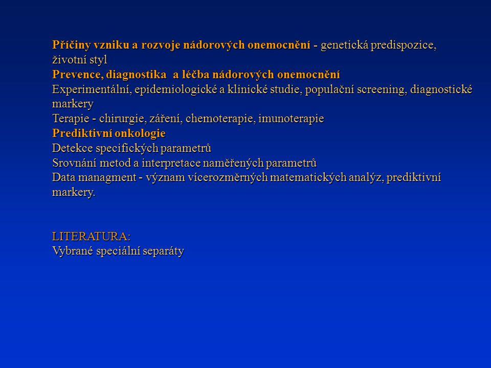 Příčiny vzniku a rozvoje nádorových onemocnění - genetická predispozice, životní styl