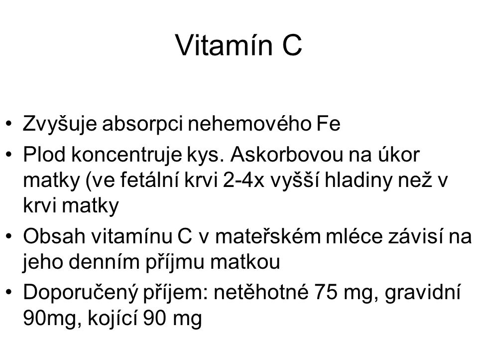 Vitamín C Zvyšuje absorpci nehemového Fe