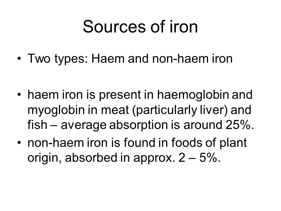 Sources of iron Two types: Haem and non-haem iron