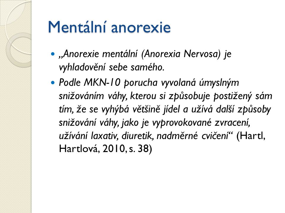 """Mentální anorexie """"Anorexie mentální (Anorexia Nervosa) je vyhladovění sebe samého."""