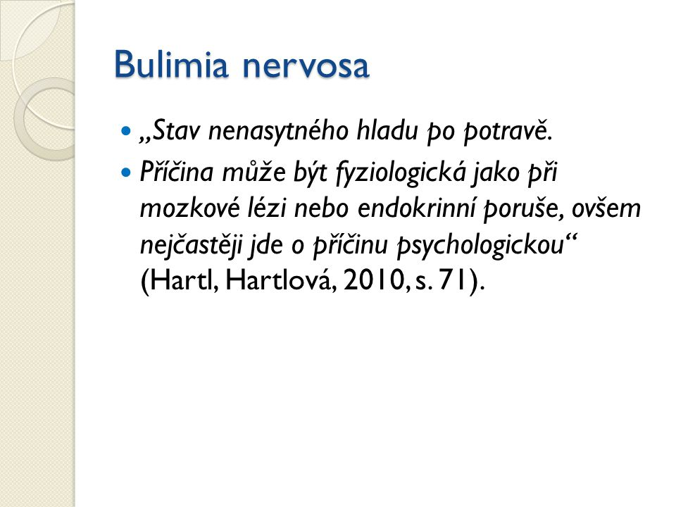 """Bulimia nervosa """"Stav nenasytného hladu po potravě."""