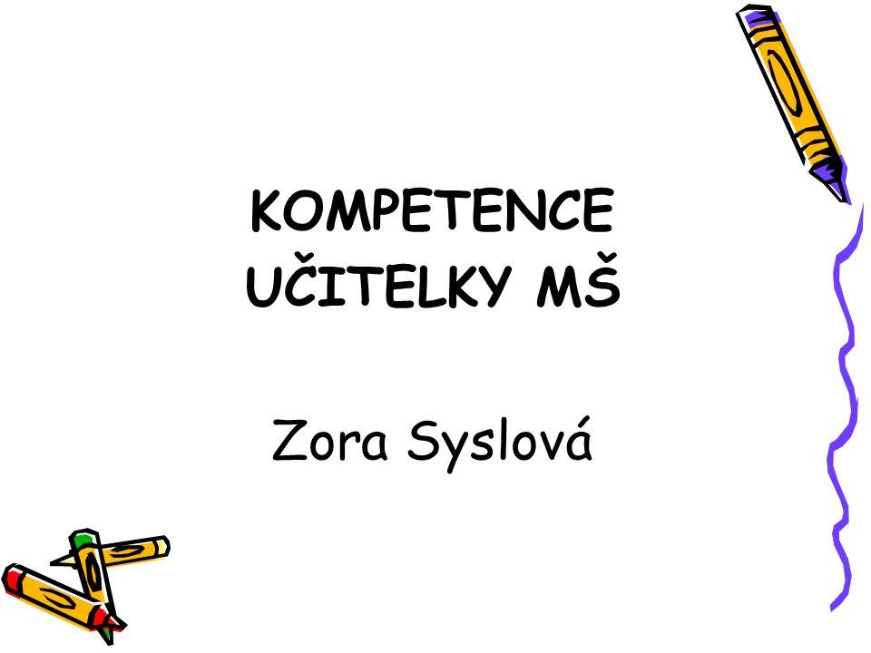 KOMPETENCE UČITELKY MŠ Zora Syslová