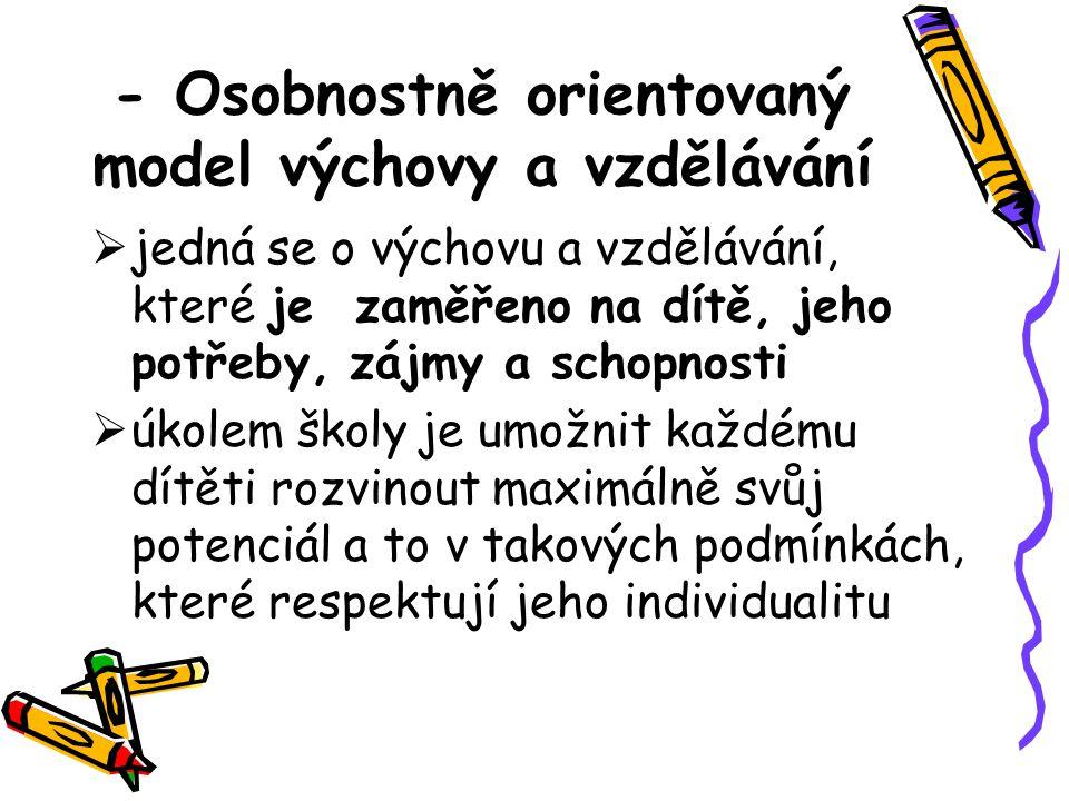 - Osobnostně orientovaný model výchovy a vzdělávání