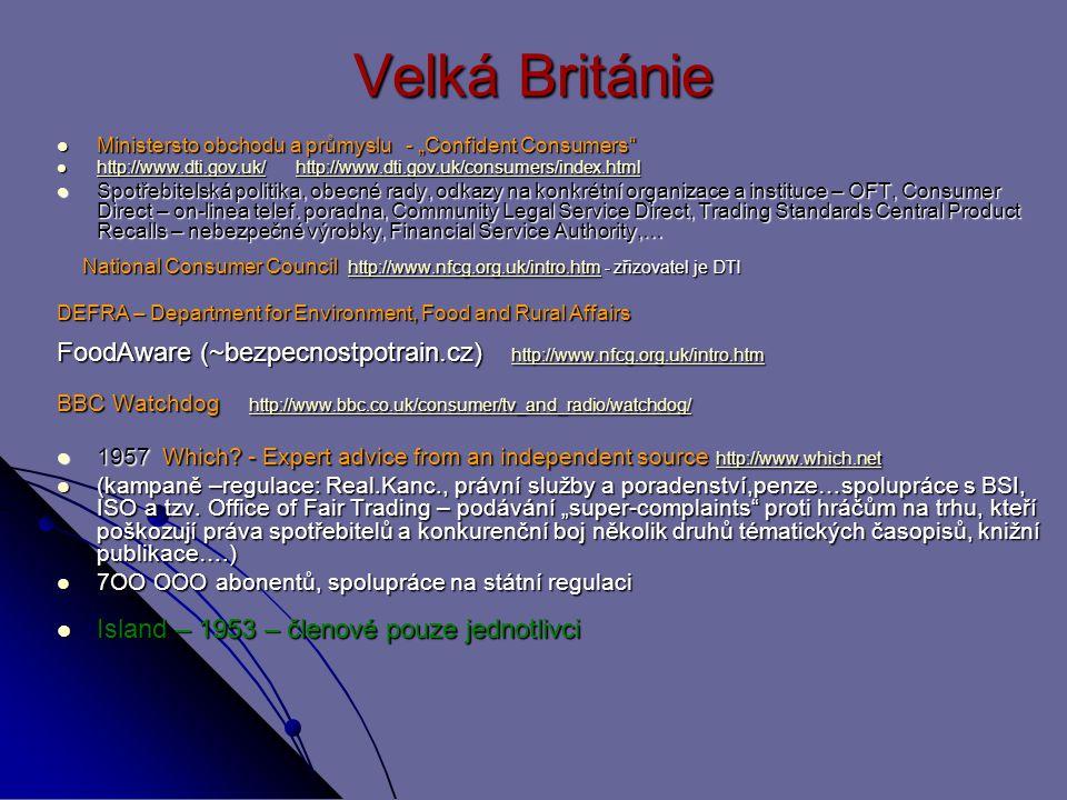 """Velká Británie Ministersto obchodu a průmyslu - """"Confident Consumers http://www.dti.gov.uk/ http://www.dti.gov.uk/consumers/index.html."""