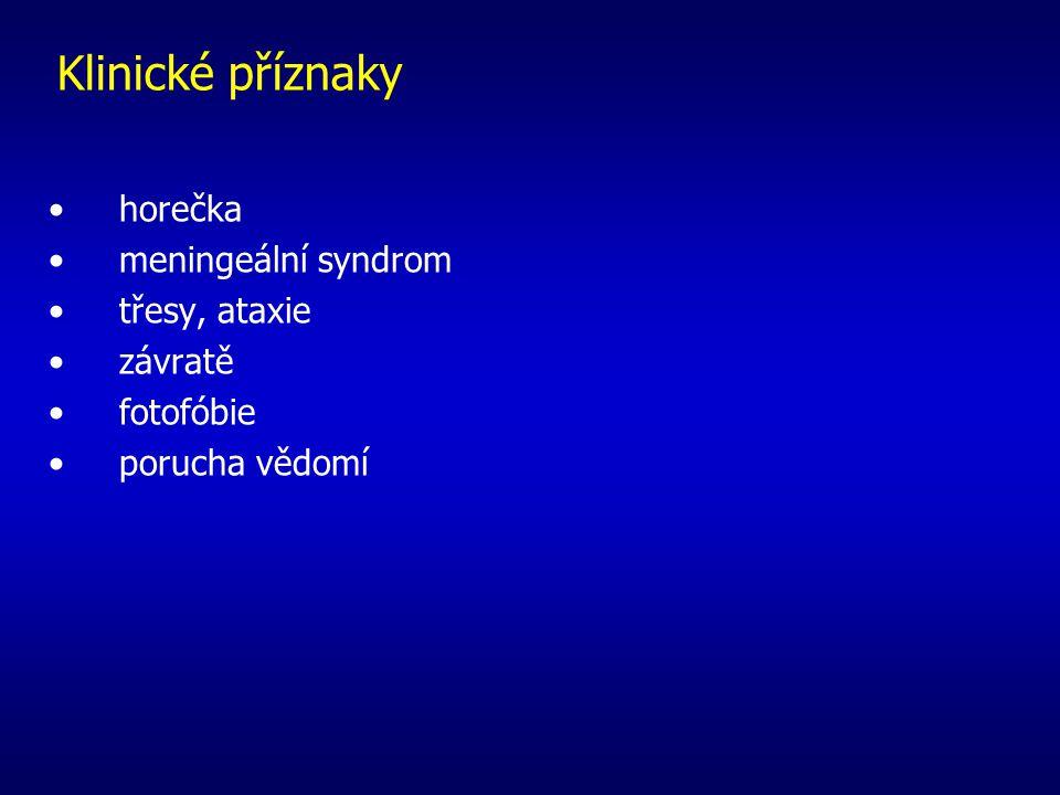 Klinické příznaky horečka meningeální syndrom třesy, ataxie závratě