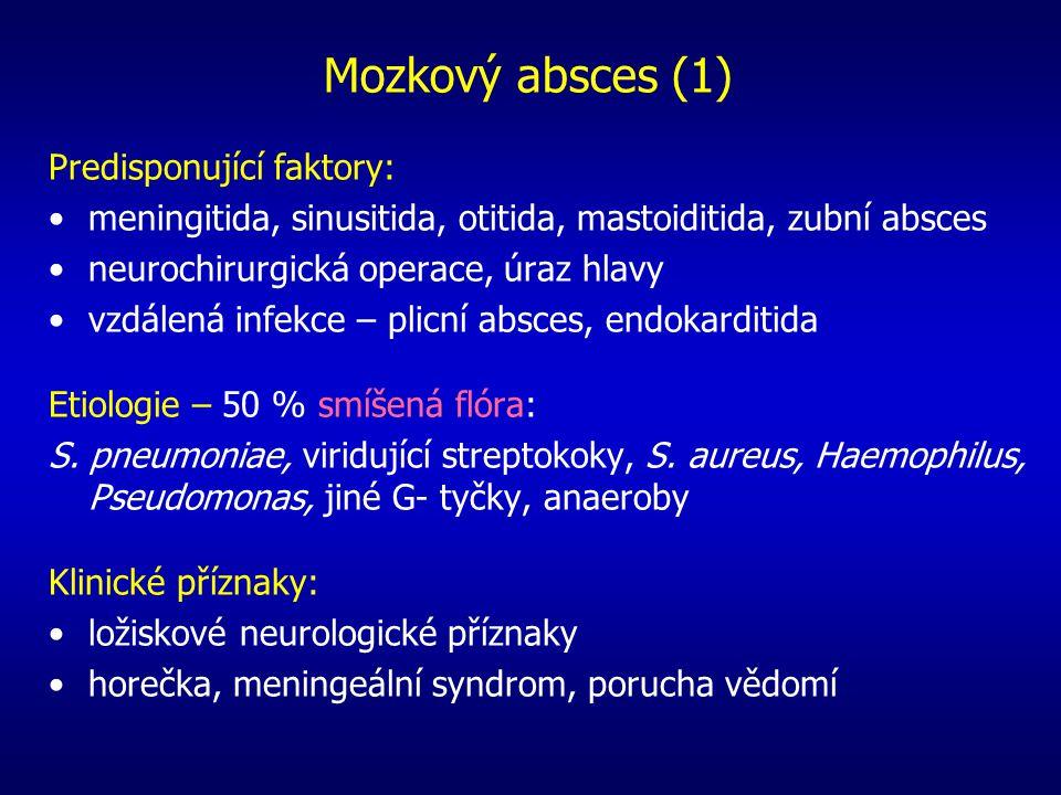 Mozkový absces (1) Predisponující faktory: