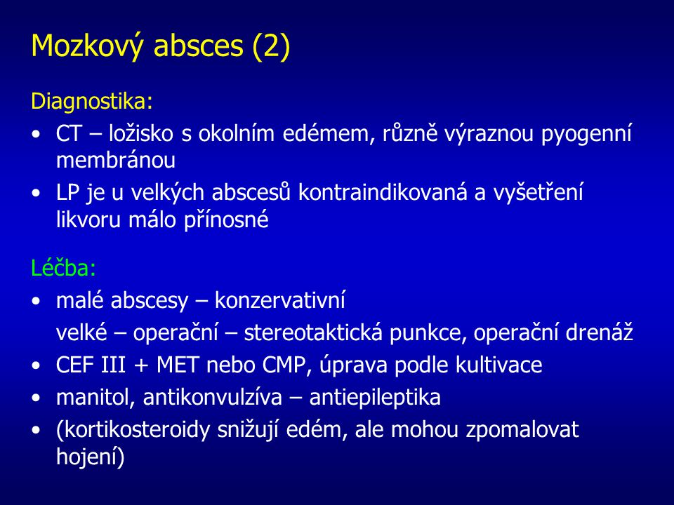 Mozkový absces (2) Diagnostika: