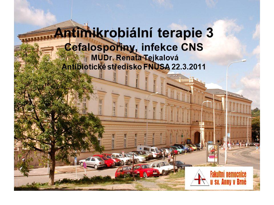 Antimikrobiální terapie 3 Cefalosporiny, infekce CNS MUDr