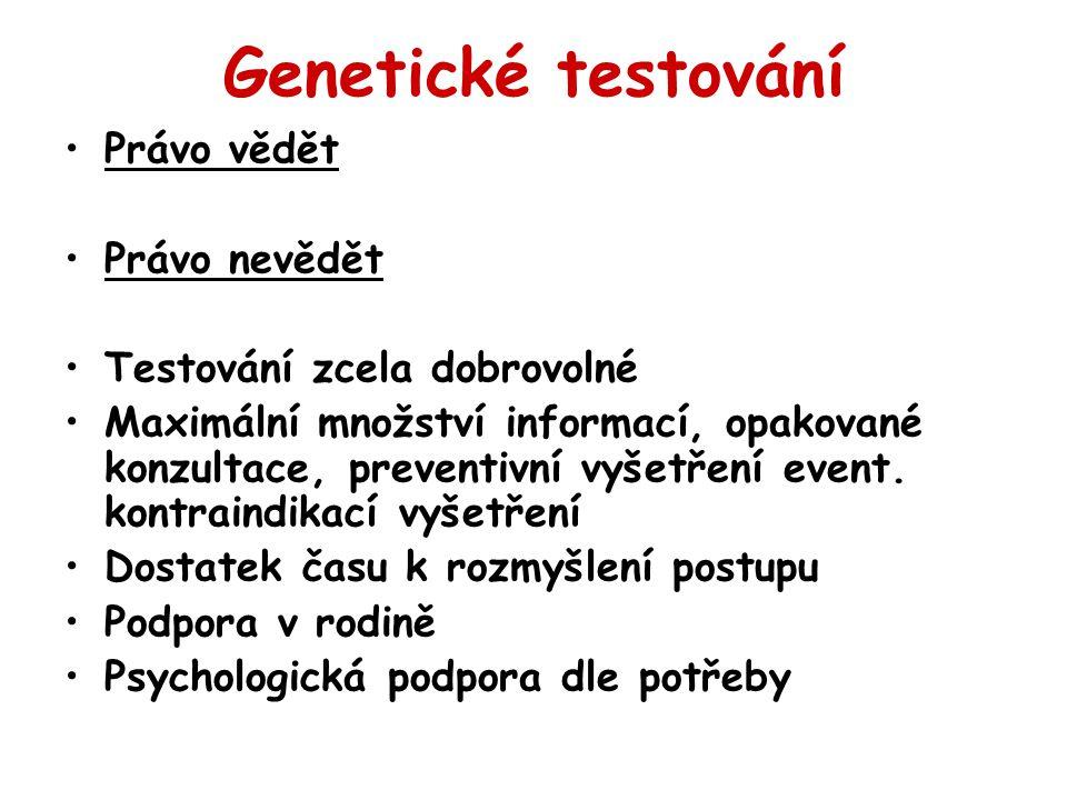 Genetické testování Právo vědět Právo nevědět