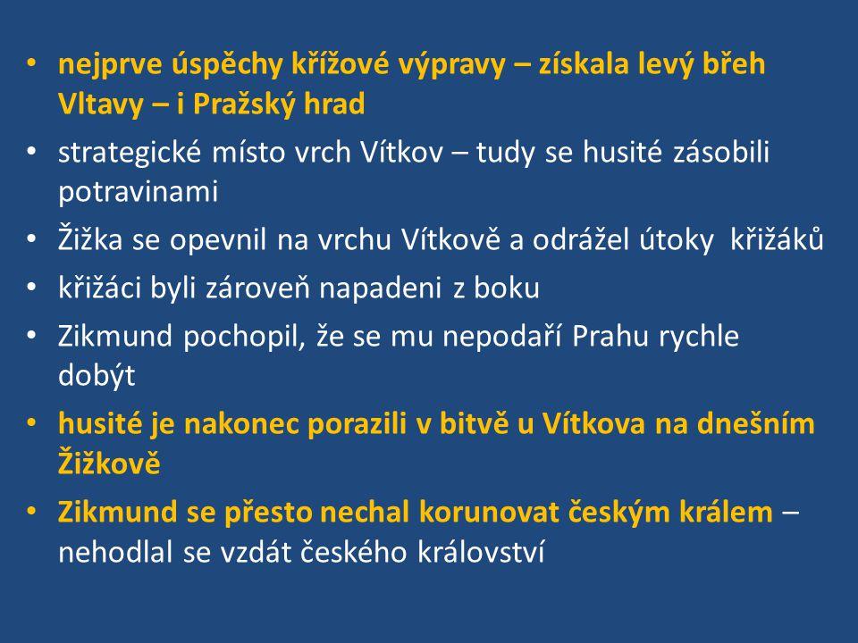 nejprve úspěchy křížové výpravy – získala levý břeh Vltavy – i Pražský hrad