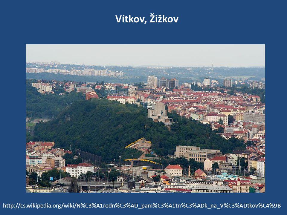 Vítkov, Žižkov http://cs.wikipedia.org/wiki/N%C3%A1rodn%C3%AD_pam%C3%A1tn%C3%ADk_na_V%C3%ADtkov%C4%9B.