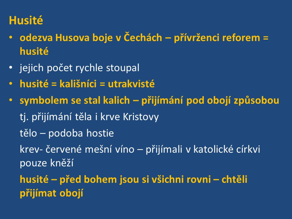 Husité odezva Husova boje v Čechách – přívrženci reforem = husité