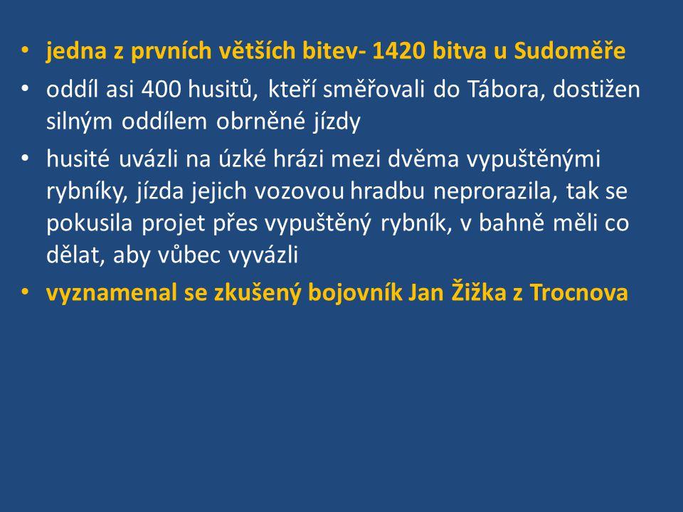 jedna z prvních větších bitev- 1420 bitva u Sudoměře